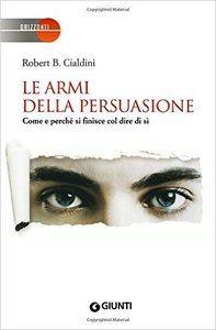 Le armi della persuasione - Robert Cialdini
