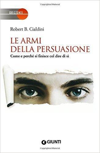 Le Armi della Persuasione – Robert B. Cialdini